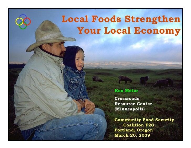 Local Foods Strengthen    Your Local Economy              Ken Meter          Crossroads          Resource Center          ...