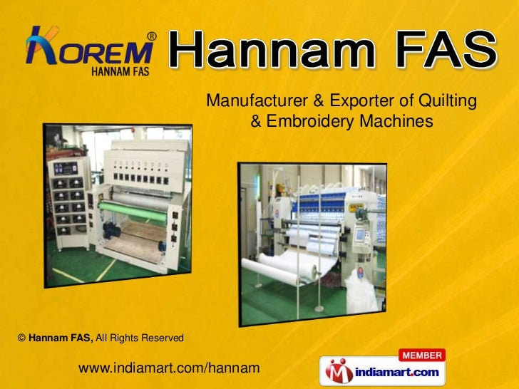 Manufacturer & Exporter of Quilting                                        & Embroidery Machines© Hannam FAS, All Rights R...