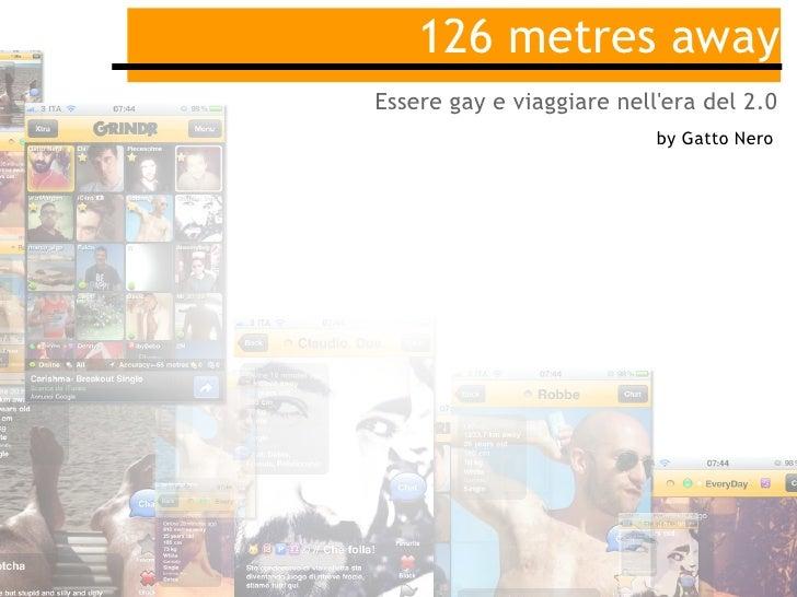 126 metres awayEssere gay e viaggiare nellera del 2.0                           by Gatto Nero
