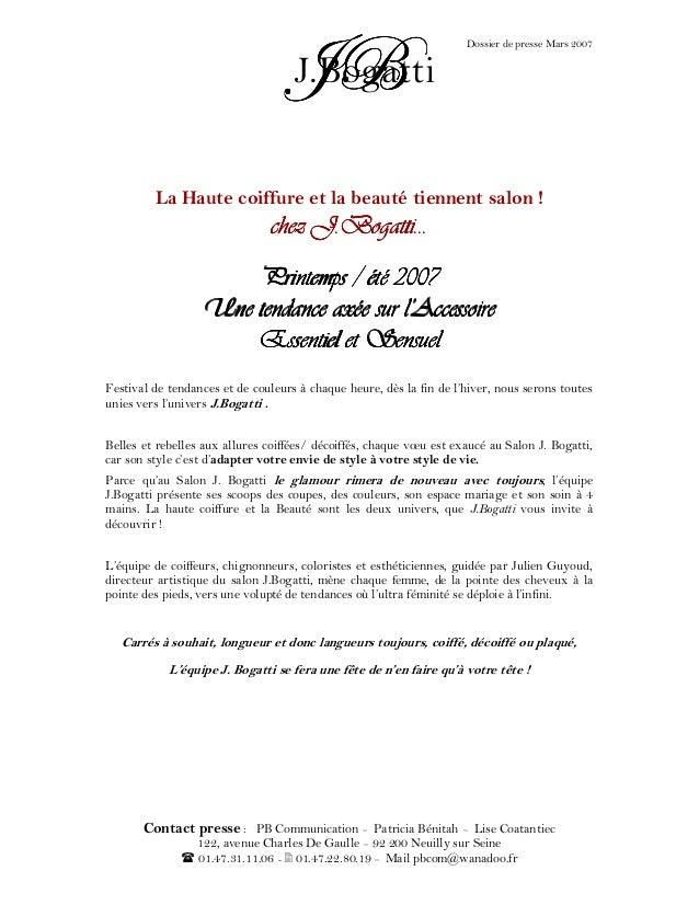 ]U]U]U]U Dossier de presse Mars 2007 J.Bogatti Contact presse : PB Communication – Patricia Bénitah – Lise Coatantiec 122,...