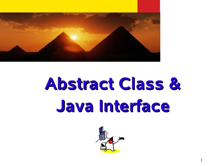 Abstract Class & Java Interface                   1