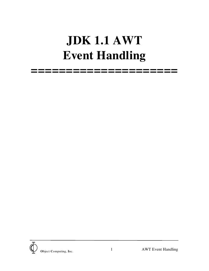 JDK 1.1 AWT     Event Handling===================== Object Computing, Inc.                          1   AWT Event Handling