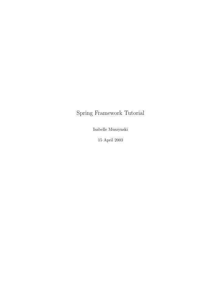 Spring Framework Tutorial      Isabelle Muszynski        15 April 2003
