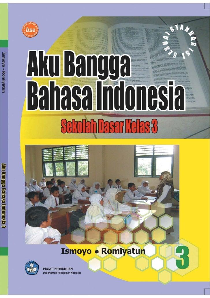i     Aku Bangga Bahasa Indonesia Sekolah Dasar Kelas 3  Ismoyo                  Romiyatun                                ...