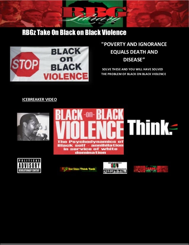 "RBGz Take on Black on Black Violence 1RBGz Take On Black on Black Violence""POVERTY AND IGNORANCEEQUALS DEATH ANDDISEASE""SO..."