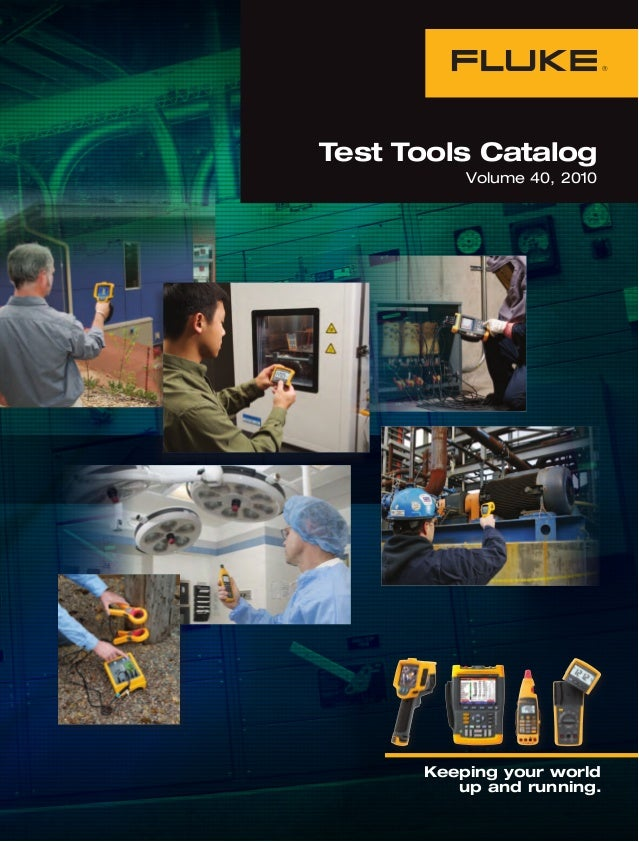 Test Tools Catalog Volume 40, 2010  Keeping your world up and running.