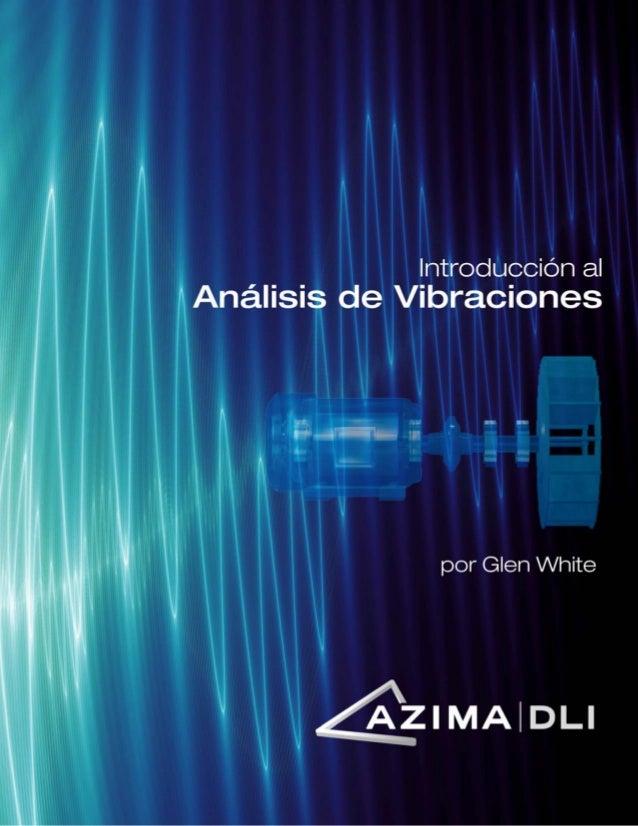 2 Introducción al Análisis de Vibraciones Por Glen White © 1990 -2010 – Azima DLI – All rights reserved. Azima DLI 300 Tra...