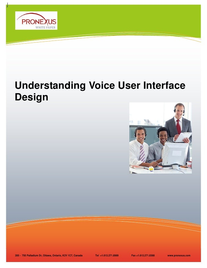 WHITE PAPERUnderstanding Voice User InterfaceDesign200 - 750 Palladium Dr, Ottawa, Ontario, K2V 1C7, Canada   Tel +1.613.2...