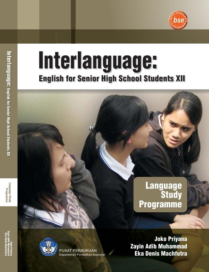 Interlanguage:  Interlanguage: English for Senior High School Students XII                                                ...
