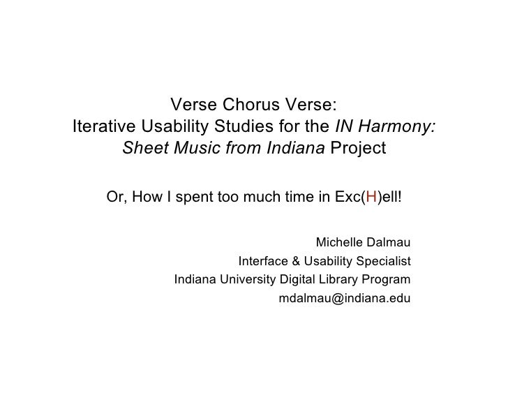 Verse Chorus Verse: Iterative Usability Studies for the IN Harmony:        Sheet Music from Indiana Project      Or, How I...