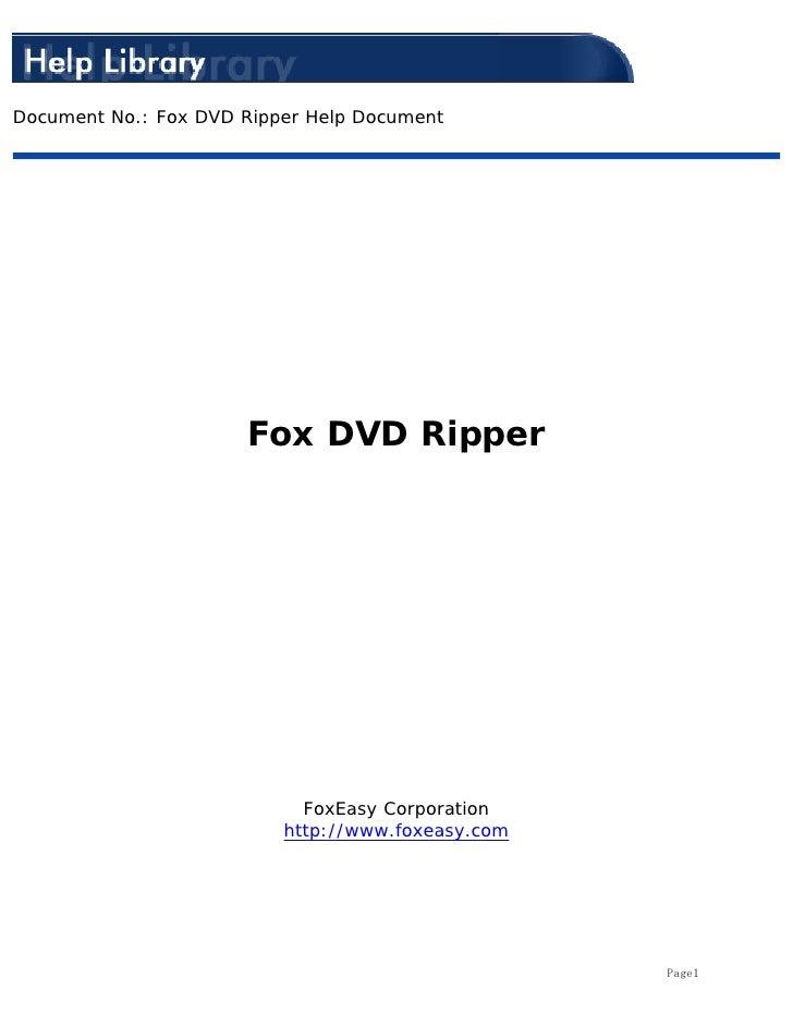 Document No.: Fox DVD Ripper Help Document                           Fox DVD Ripper                                 FoxEas...