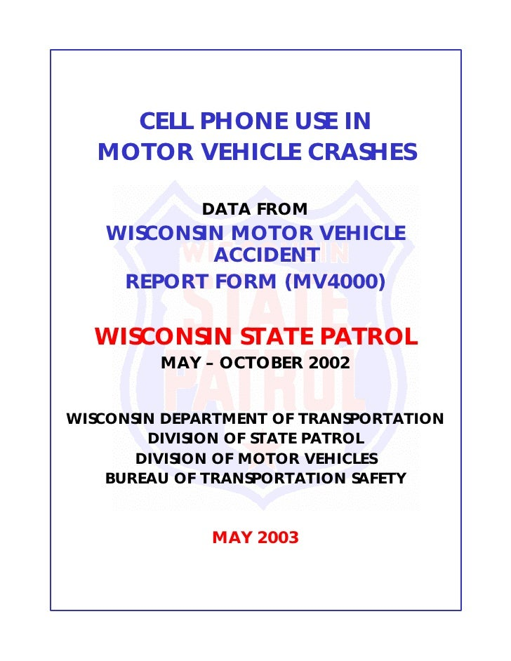 CELL PHONE USE IN    MOTOR VEHICLE CRASHES               DATA FROM    WISCONSIN MOTOR VEHICLE            ACCIDENT     REPO...