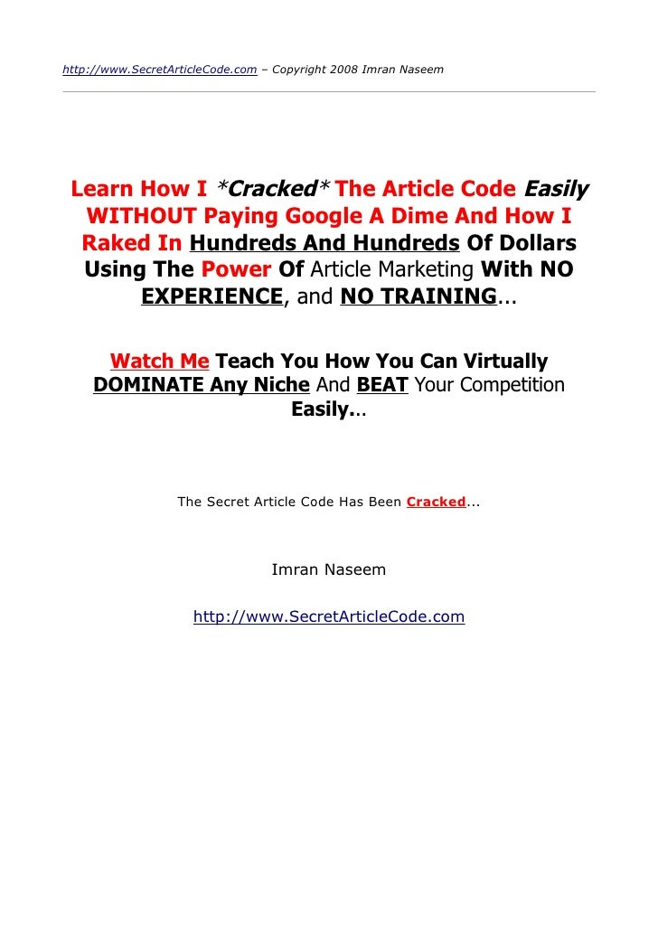 http://www.SecretArticleCode.com – Copyright 2008 Imran Naseem      Learn How I *Cracked* The Article Code Easily   WITHOU...