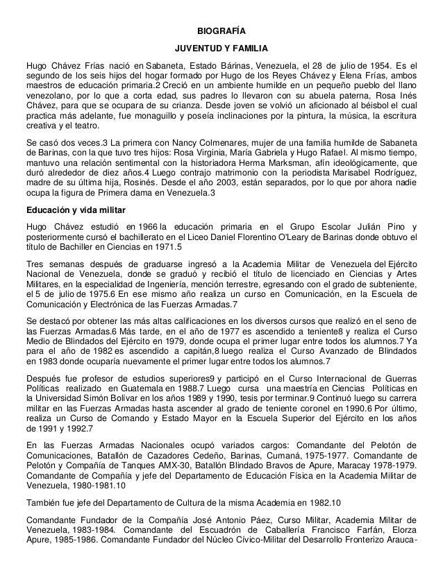 BIOGRAFÍA                                      JUVENTUD Y FAMILIAHugo Chávez Frías nació en Sabaneta, Estado Bárinas, Vene...