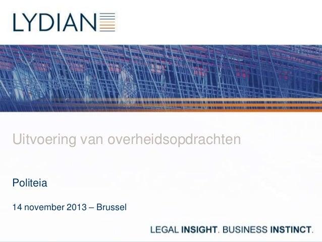 Uitvoering van overheidsopdrachten Politeia 14 november 2013 – Brussel
