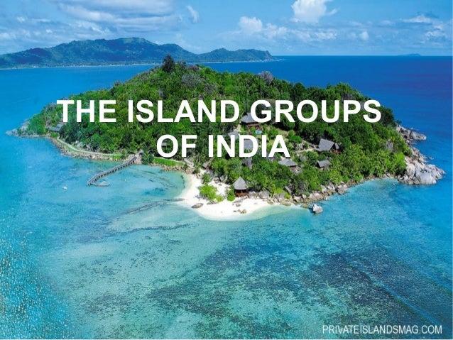 THE ISLAND GROUPSOF INDIA