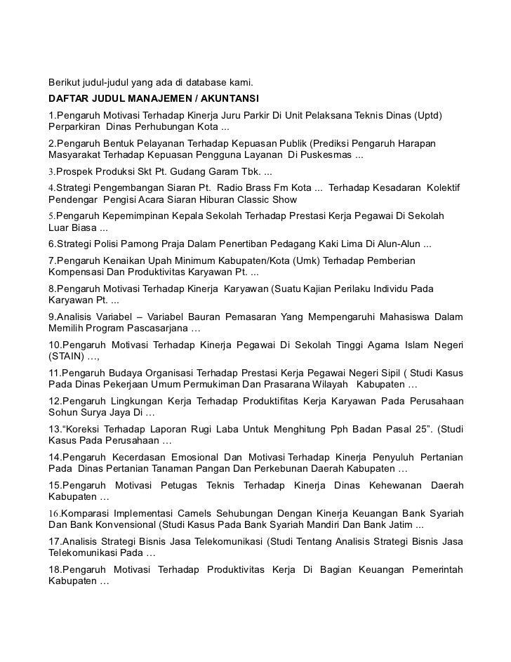 Berikut judul-judul yang ada di database kami. DAFTAR JUDUL MANAJEMEN / AKUNTANSI 1.Pengaruh Motivasi Terhadap Kinerja Jur...