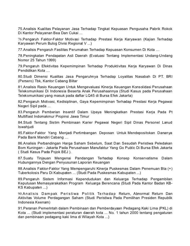 contoh judul tesis s2 No, nim, judul 1, 0110460317, pengaruh transparansi kebijakan  publik terhadap kapasitas dewan tentang anggaran dengan.