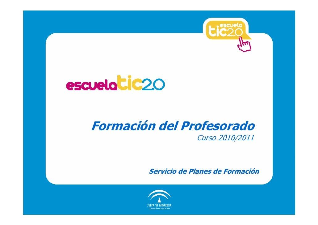 Formación del Profesorado                     Curso 2010/2011        Servicio de Planes de Formación