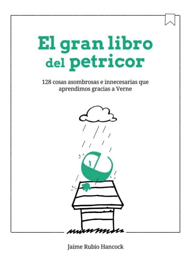 EL GRAN LIBRO DEL PETRICOR 128 cosas asombrosas e innecesarias que aprendimos gracias a Verne Jaime Rubio Hancock 1