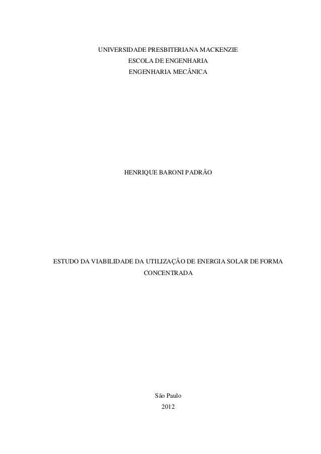 UNIVERSIDADE PRESBITERIANA MACKENZIE ESCOLA DE ENGENHARIA ENGENHARIA MECÂNICA HENRIQUE BARONI PADRÃO ESTUDO DA VIABILIDADE...