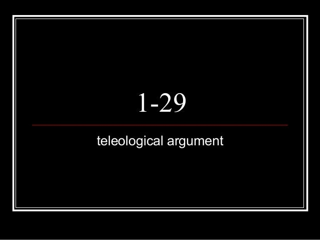 1-29 teleological argument