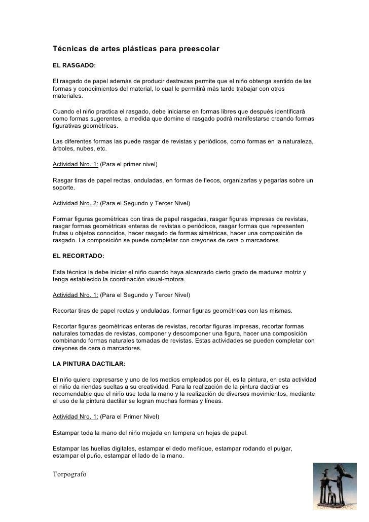 Técnicas de artes plásticas para preescolar  EL RASGADO:  El rasgado de papel además de producir destrezas permite que el ...