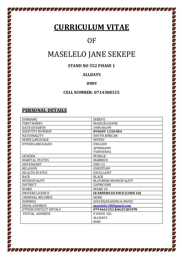 CURRICULUM VITAE OF MASELELO JANE SEKEPE STAND NO 552 PHASE 1 ALLDAYS 0909 CELL NUMBER: 0714308325 PERSONAL DETAILS SURNAM...