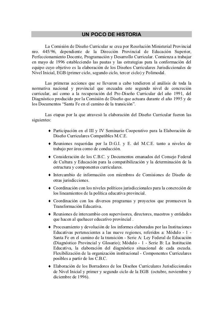 UN POCO DE HISTORIA       La Comisión de Diseño Curricular se crea por Resolución Ministerial Provincialnro. 445/96, depen...