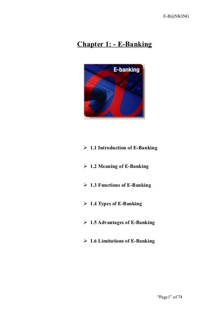 E-B@NKINGChapter 1: - E-Banking  1.1 Introduction of E-Banking  1.2 Meaning of E-Banking  1.3 Functions of E-Banking  ...