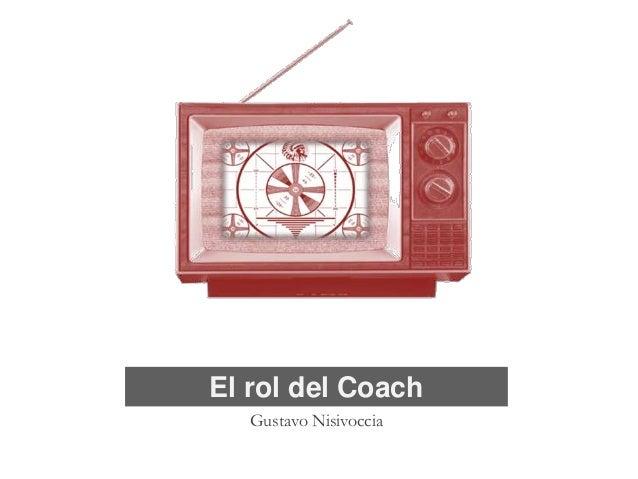 El rol del Coach Gustavo Nisivoccia