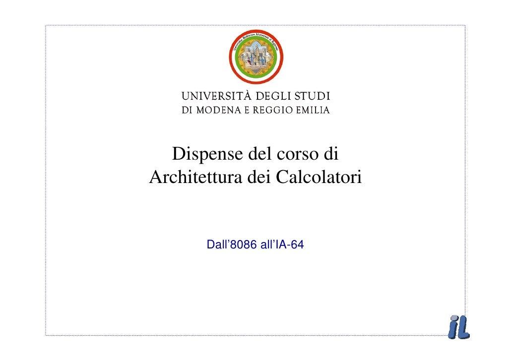 Dispense del corso di Architettura dei Calcolatori          Dall'8086 all'IA-64