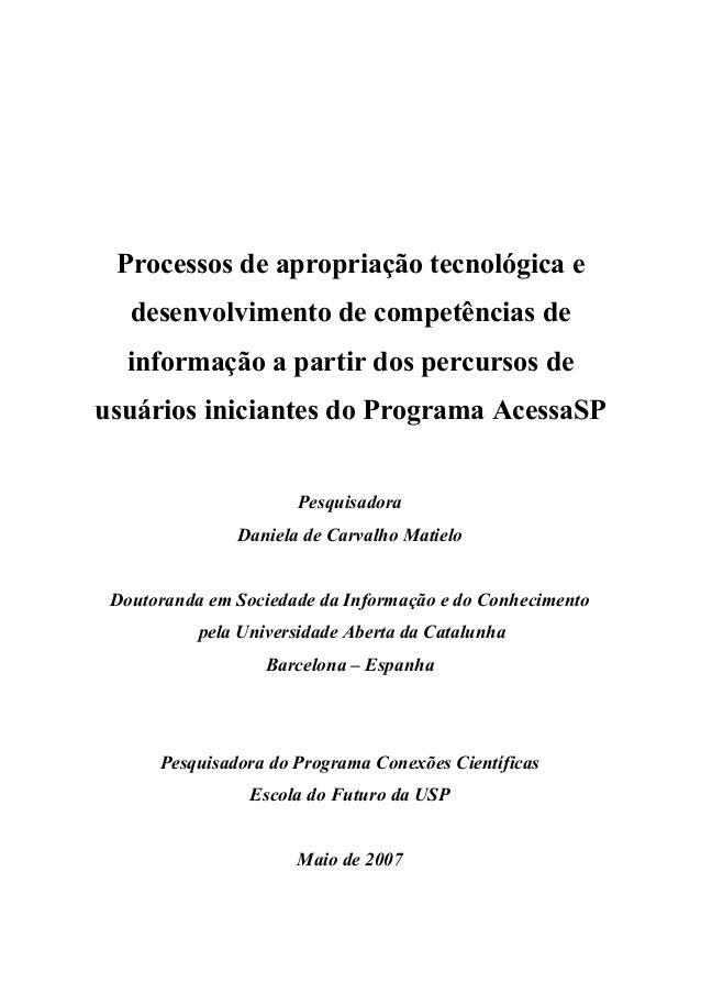Processos de apropriação tecnológica e desenvolvimento de competências de informação a partir dos percursos de usuários in...