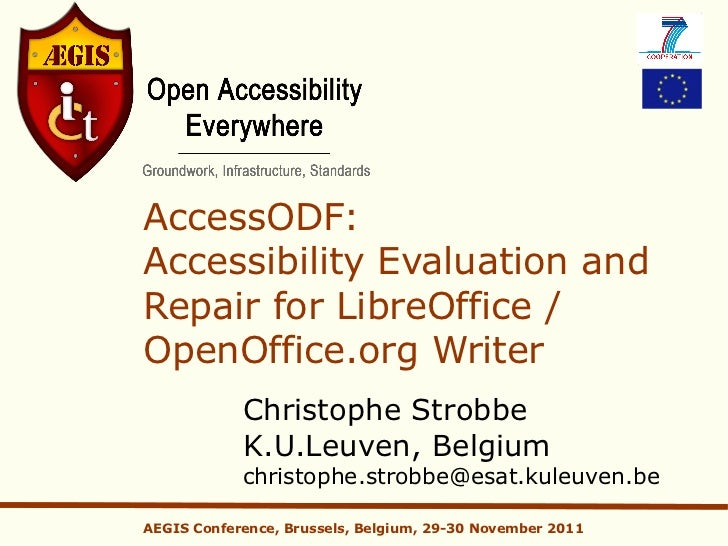 AccessODF:Accessibility Evaluation andRepair for LibreOffice /OpenOffice.org Writer            Christophe Strobbe         ...