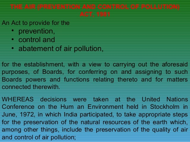 THE AIR (PREVENTION AND CONTROL OF POLLUTION)                          ACT, 1981An Act to provide for the   • prevention, ...