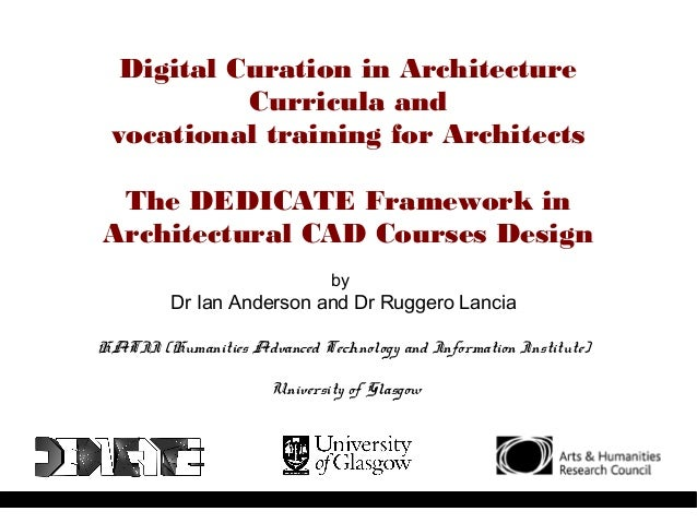 Digital Curation in ArchitectureCurricula andvocational training for ArchitectsThe DEDICATE Framework inArchitectural CAD ...