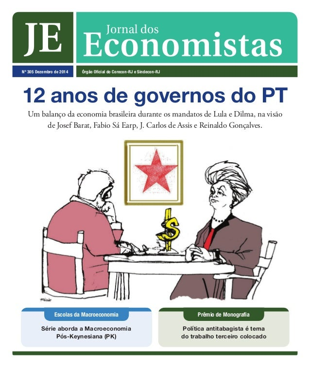 Nº 305 Dezembro de 2014 Órgão Oficial do Corecon-RJ e Sindecon-RJ Prêmio de MonografiaEscolas da Macroeconomia Série abord...