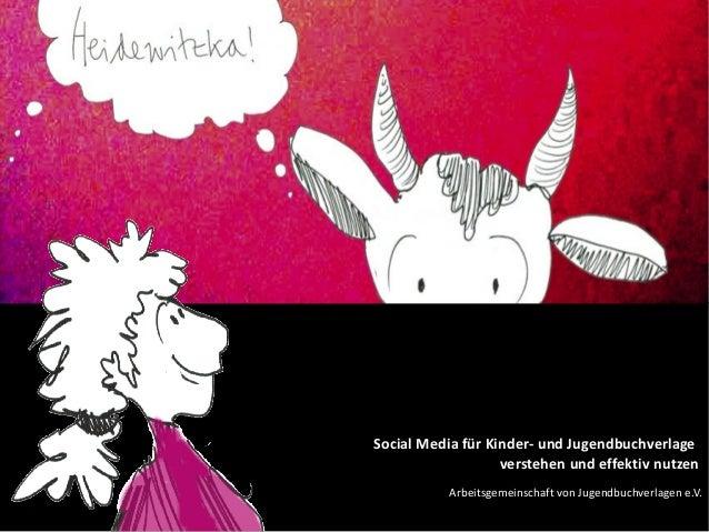 Social Media für Kinder- und Jugendbuchverlage                   verstehen und effektiv nutzen           Arbeitsgemeinscha...