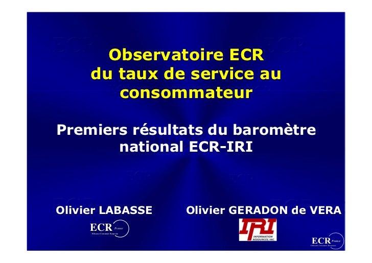 Observatoire ECR      du taux de service au         consommateur  Premiers résultats du baromètre        national ECR-IRI ...