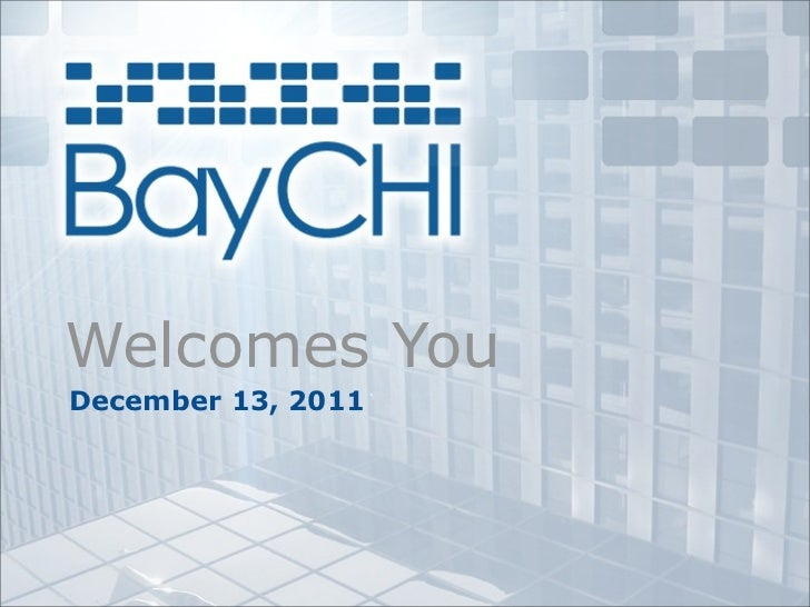 2011_12 BayCHI Welcome Slides