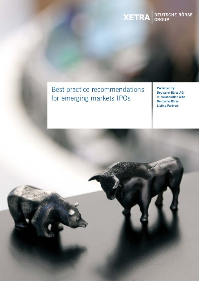 1Best practice recommendations   Published by                                Deutsche Börse AGfor emerging markets IPOs   ...
