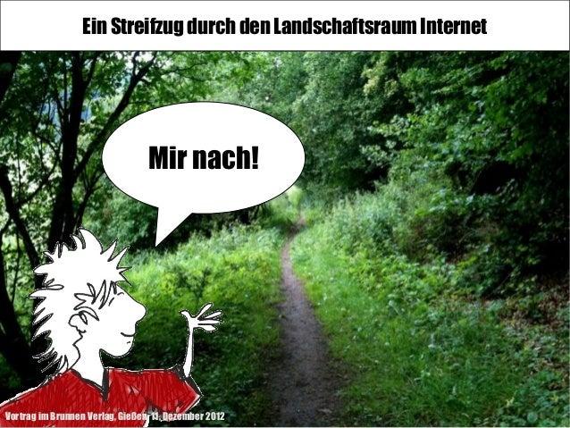 Ein Streifzug durch den Landschaftsraum Internet                                 Mir nach!Vortrag im Brunnen Verlag, Gieße...