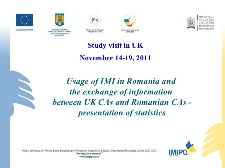 Usage of IMI in Romania and  the exchange of information  between UK CAs and Romanian CAs - presentation of statistics Stu...