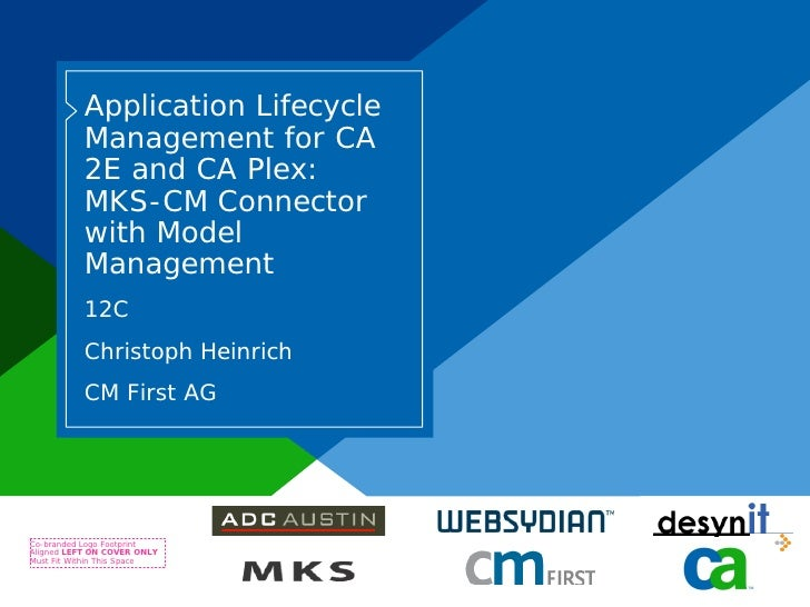 Application Lifecycle            Management for CA            2E and CA Plex:            MKS-CM Connector            with ...