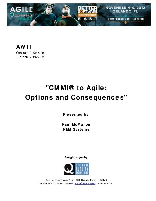 """AW11 ConcurrentSession 11/7/20123:45PM         """"CMMI® to Agile: Options and Consequences""""     Pr..."""