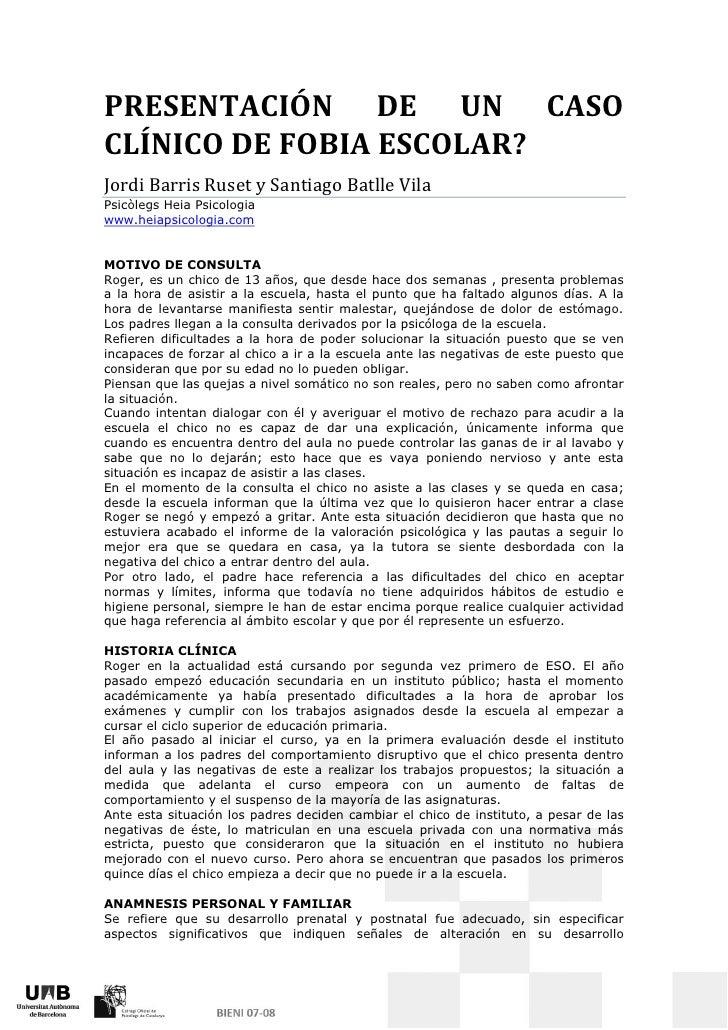 PRESENTACIÓN DE UN CASOCLÍNICO DE FOBIA ESCOLAR?Jordi Barris Ruset y Santiago Batlle VilaPsicòlegs Heia Psicologiawww.heia...
