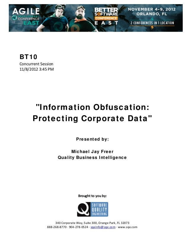"BT10 Concurrent Session  11/8/2012 3:45 PM                  ""Information Obfuscation: Protecting Corporate Data..."