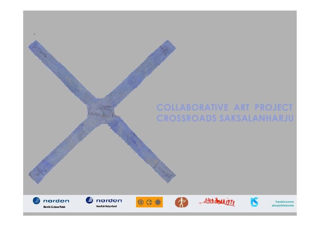 COLLABORATIVE ART PROJECT CROSSROADS SAKSALANHARJU                            haukivuoren                     aluejohtokun...