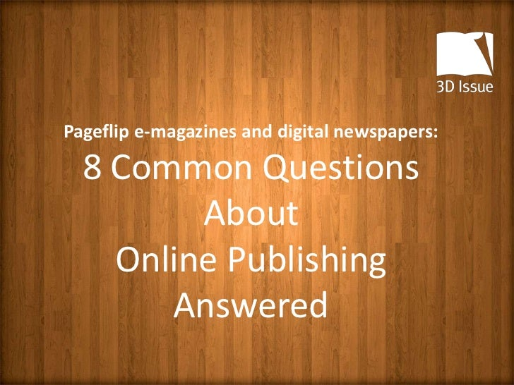 Pageflip e-magazines and digital newspapers:  8 Common Questions         About    Online Publishing       Answered