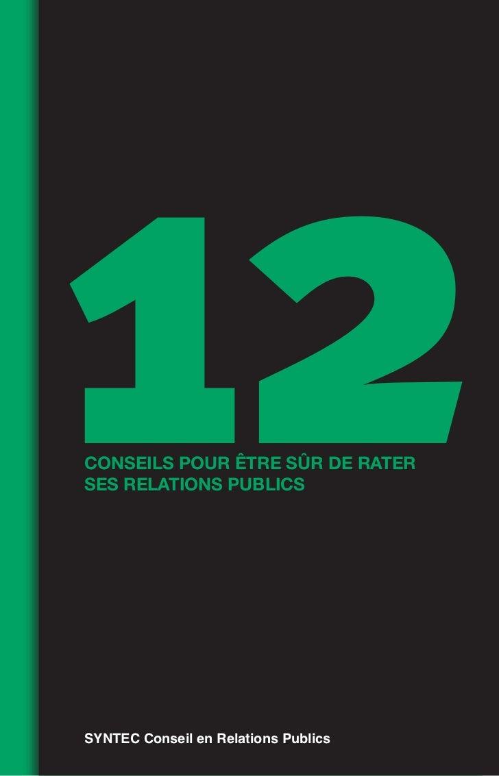 12conseils pour être sûr de raterses relations publicsSYNTEC Conseil en Relations Publics
